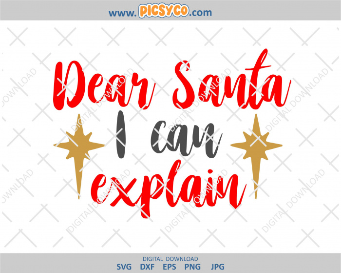 Get Dear Santa I Can Explain Svg Image