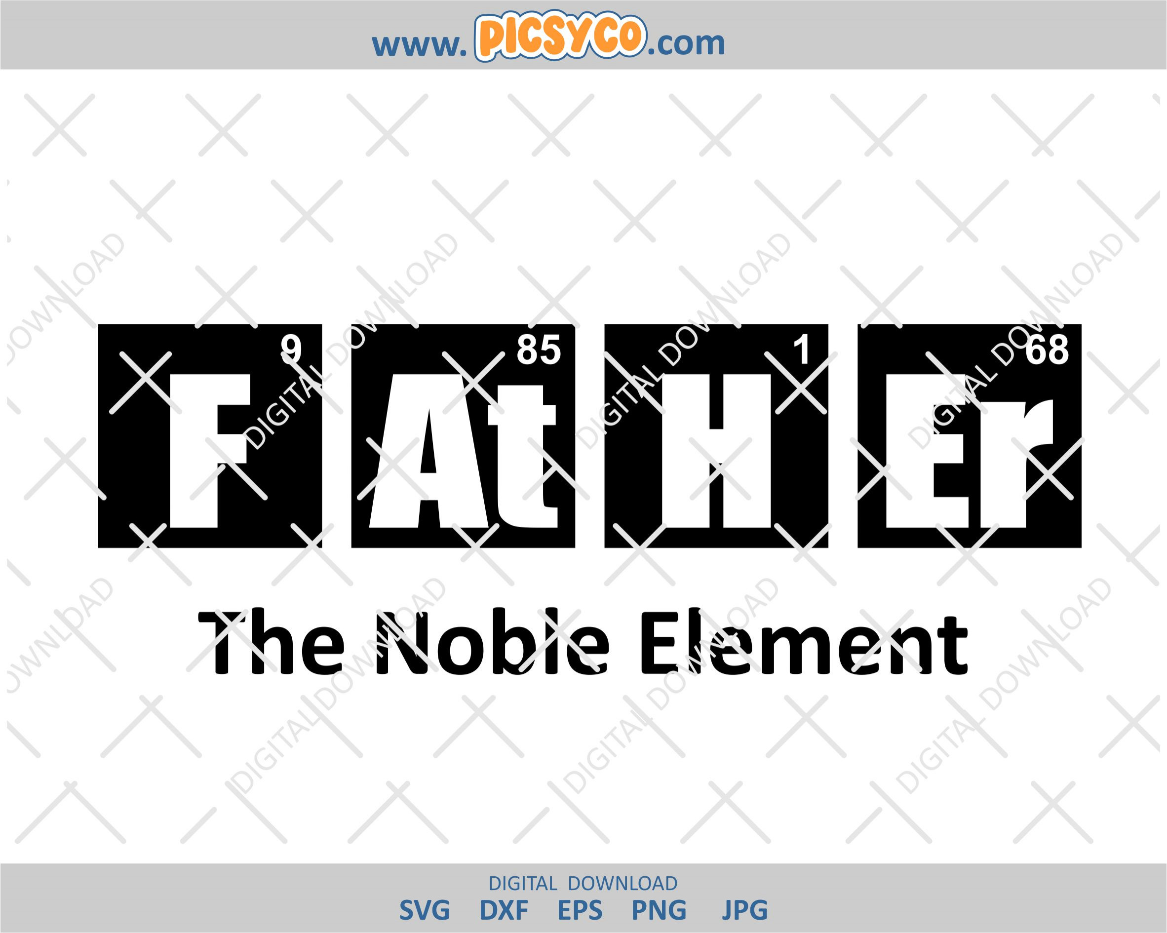 Free In catholic countries of europe. Father The Noble Element Svg Fathers Day Svg Best Dad Svg Dad Png Beard Png Family Shirt Picsyco SVG, PNG, EPS, DXF File